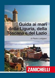Libro Guida ai mari di Liguria, Toscana, Lazio Paolo Lodigiani
