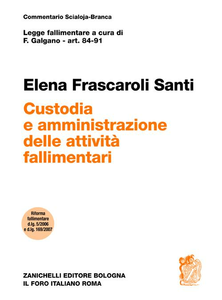 Libro Art. 84-91. Custodia e amministrazione delle attività fallimentari Elena Frascaroli Santi