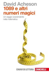 Libro Milleottantanove e altri numeri magici. Un viaggio sorprendente nella matematica David Acheson