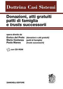 Donazioni, atti gratuiti, patti di famiglia e trusts successorii. Con CD-ROM - copertina