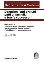 Donazioni, atti gratuiti, patti di famiglia e trusts successorii. Con CD-ROM