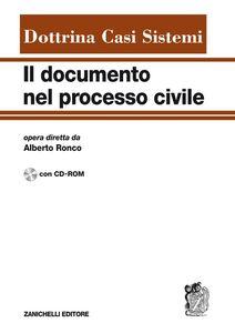 Libro Il documento nel processo civile. Dottrina, casi, sistemi. Con CD-ROM