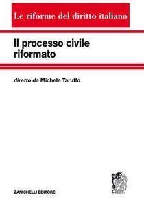 Foto Cover di Il processo civile riformato, Libro di  edito da Zanichelli