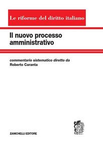 Libro Il nuovo processo amministrativo. Commentario sistematico