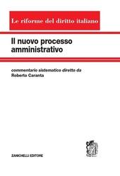 Il nuovo processo amministrativo. Commentario sistematico