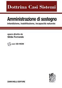 Libro Amministrazione di sostegno, interdizione, inabilitazione, incapacità naturale. Con CD-ROM