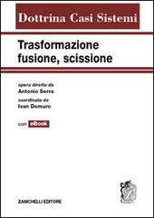 Trasformazione, fusione, scissione. Con e-book