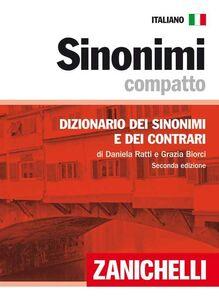 Libro Sinonimi compatto. Dizionario dei sinonimi e dei contrari Daniela Ratti , Grazia Biorci