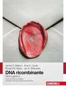 Libro DNA ricombinante. Geni e genomi