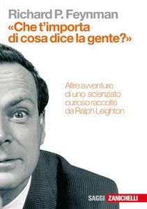 Libro «Che t'importa di ciò che dice la gente?» Altre avventure di uno scienziato curioso Richard P. Feynman , Ralph Leighton