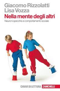 Nella mente degli altri. Neuroni specchio e comportamento sociale - Giacomo Rizzolatti,Lisa Vozza - copertina