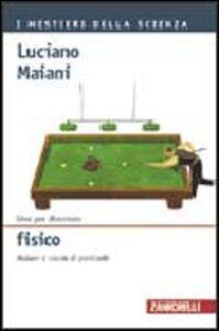 Foto Cover di Idee per diventare fisico. Andare a caccia di particelle, Libro di Luciano Maiani, edito da Zanichelli
