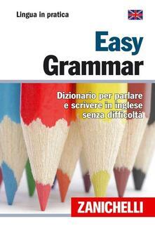 Listadelpopolo.it Easy Grammar. Dizionario per parlare e scrivere in inglese senza difficoltà Image