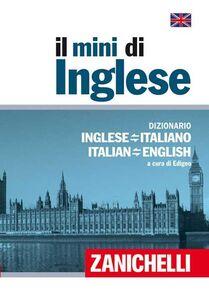Libro Il mini di inglese. Dizionario inglese-italiano, italiano-inglese