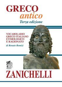 Libro Greco antico. Vocabolario greco-italiano etimologico e ragionato Renato Romizi