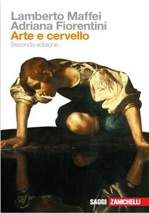 Arte e cervello - Lamberto Maffei,Adriana Fiorentini - copertina