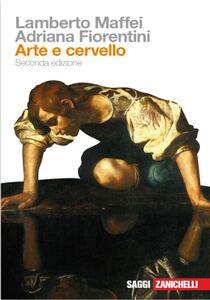 Foto Cover di Arte e cervello, Libro di Lamberto Maffei,Adriana Fiorentini, edito da Zanichelli