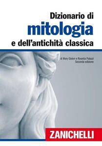 Dizionario di mitologia e dell'antichità classica - Mary Gislon,Rosetta Palazzi - copertina