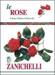 Le rose - Roger Phillips,Martyn Rix - copertina