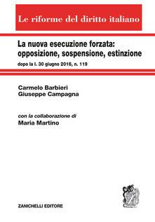 Milanospringparade.it La nuova esecuzione forzata: opposizione, sospensione, estinzione dopo la l. 30 giugno 2016, n. 119 Image