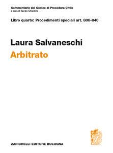 Commentario del codice di procedura civile. Art. 806-840. Arbitrato - Laura Salvaneschi - copertina
