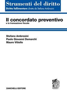 Libro Il concordato preventivo e la transazione fiscale Stefano Ambrosini , Paolo G. Demarchi , Mauro Vitiello