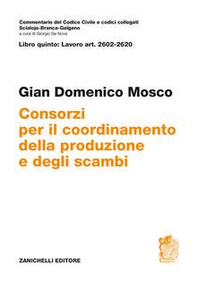 Commentario del codice civile. ART. 2602/2620. Consorzi per il coordinamento della produzione e degli scambi.pdf