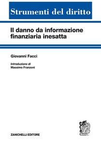 Libro Il danno di informazione finanziaria inesatta Giovanni Facci