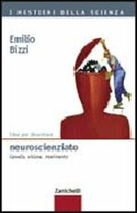 Libro Idee per diventare neuroscienziato. Cervello, visione, movimento Emilio Bizzi