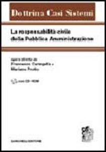 La responsabilità civile della pubblica amministrazione. Con CD-ROM - copertina