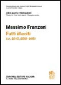 Commentario del Codice Civile. Art. 2043-2059. Fatti illeciti. Supplemento - Massimo Franzoni - copertina