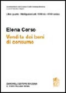 Commentario del Codice Civile. Art. 128-135 Codice del consumo ART.1519 bis - 1519 nonies. Vendita beni do consumo - Elena Corso - copertina