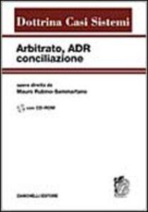 Foto Cover di Arbitrato, ADR, conciliazione. Con CD-ROM, Libro di  edito da Zanichelli