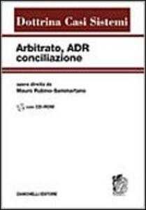 Libro Arbitrato, ADR, conciliazione. Con CD-ROM