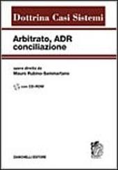 Arbitrato, ADR, conciliazione. Con CD-ROM
