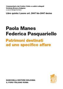 Foto Cover di Patrimoni destinati ad uno specifico affare. Artt. 2447 bis-2447 decies, Libro di Paola Manes,Federica Pasquariello, edito da Zanichelli