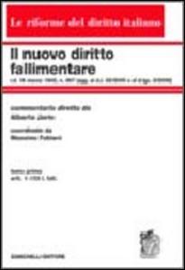 Libro Il nuovo diritto fallimentare. Vol. 1: Art. 1-103 l. fall.. Alberto Jorio , Massimo Fabiani