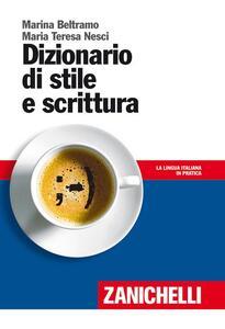 Dizionario di stile e scrittura - Marina Beltramo,M. Teresa Nesci - copertina