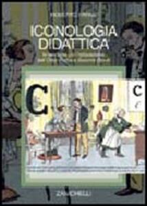 Iconologia didattica. Le immagini per l'educazione: dall'Orbis Pictus a Sesame Street - Roberto Farné - copertina