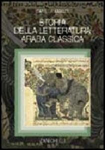 Storia della letteratura araba classica - Daniela Amaldi - copertina