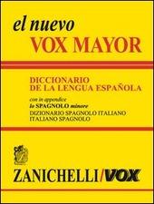El nuevo Vox Mayor. Diccionario de la lengua Española. In appendice lo «Spagnolo minore» dizionario spagnolo-italiano, italiano-spagnolo