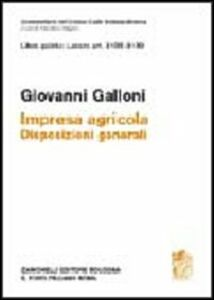 Foto Cover di Libro quarto: Artt. 2135-2139. Impresa agricola. Disposizioni generali, Libro di Giovanni Galloni, edito da Zanichelli