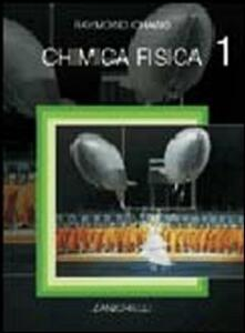 Chimica fisica. Vol. 1 - Raymond Chang - copertina