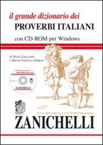 Il grande dizionario dei proverbi italiani. Con CD-ROM
