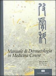 Manuale di dermatologia in medicina cinese - De-Hui Shen,Xiu-Fen Wu,Wang Nissi - copertina