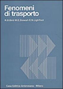 Fenomeni di trasporto - Byron R. Bird,Warren E. Stewart,Edwin N. Lightfoot - copertina
