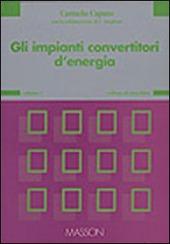 Gli impianti convertitori di energia. Vol. 1
