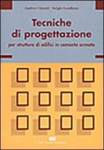Tecniche di progettazione per strutture di edifici in cemento armato - Andrea Cinuzzi,Sergio Gaudiano - copertina