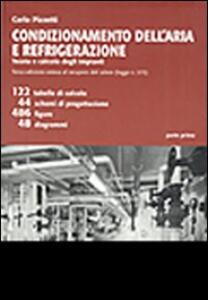 Condizionamento dell'aria e refrigerazione. Teoria e calcolo degli impianti - Carlo Pizzetti - copertina