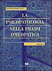 La psicopatologia nella prassi omeopatica. Vol. 1 - Jacqueline Barbancey - copertina